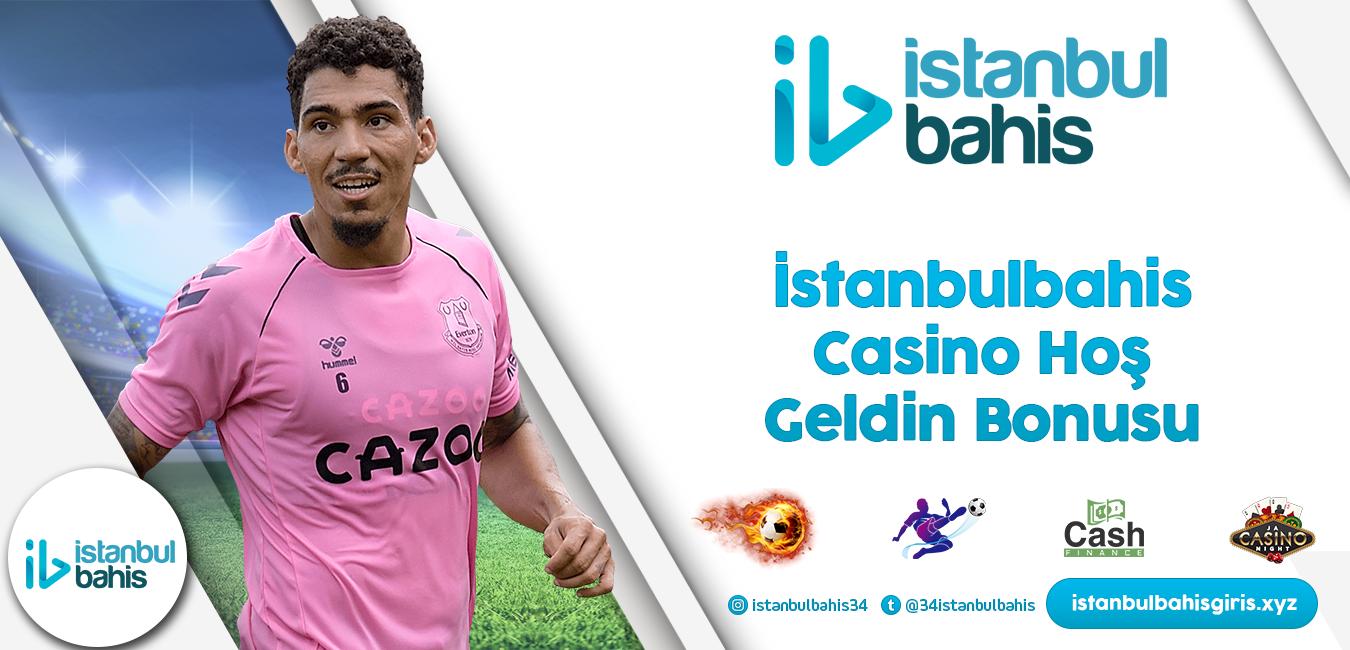 İstanbulbahis Casino Hoş geldin Bonusu Bilgileri