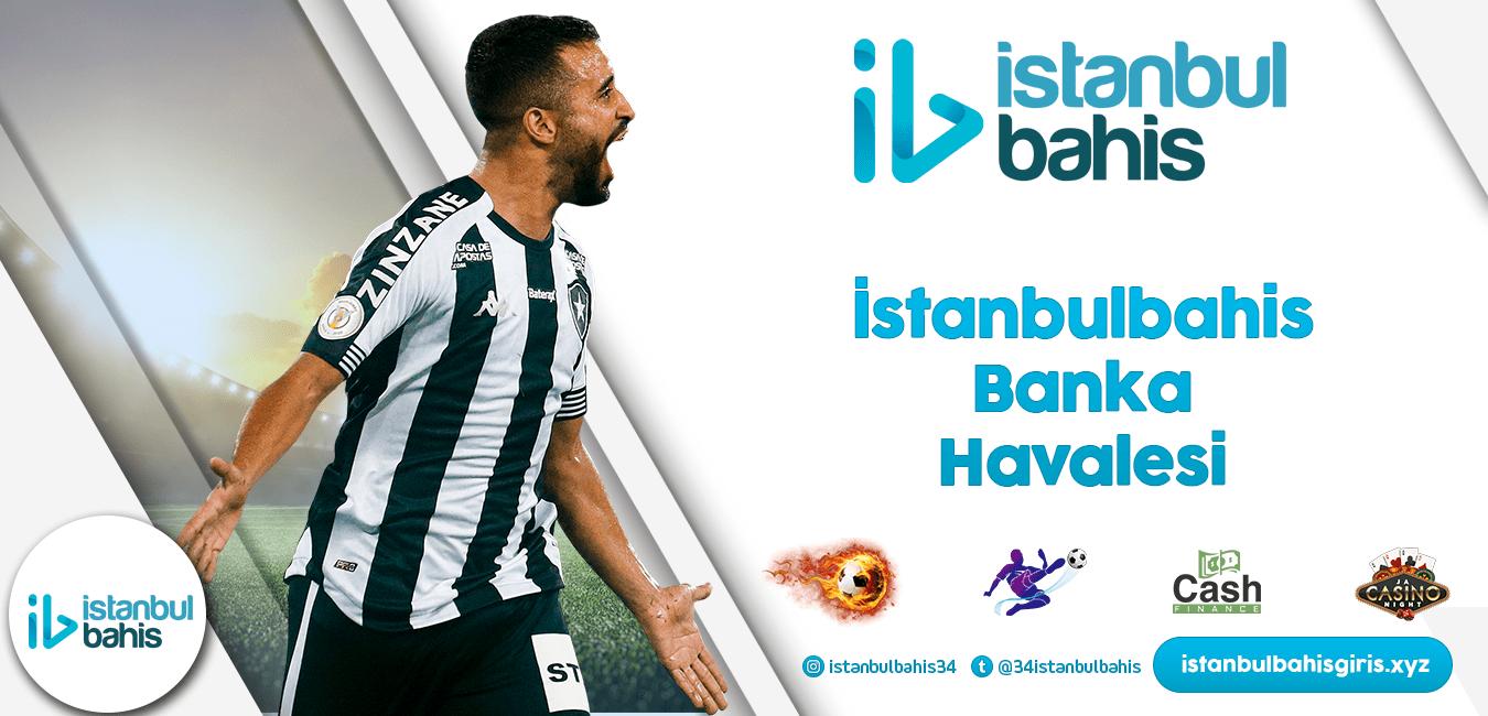 İstanbulbahis Banka Havalesi Bilgileri