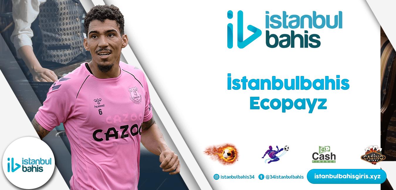 İstanbulbahis Ecopayz Bilgileri