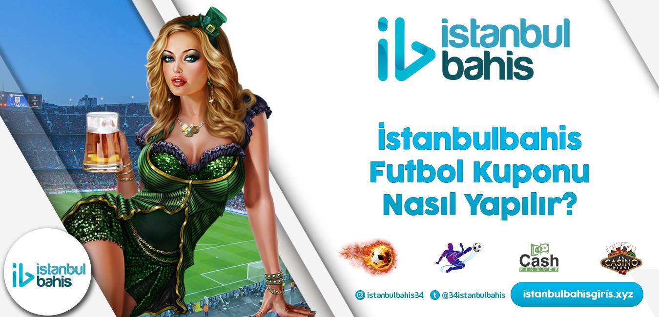 İstanbulbahis Futbol Kuponu Nasıl Yapılır Bilgileri
