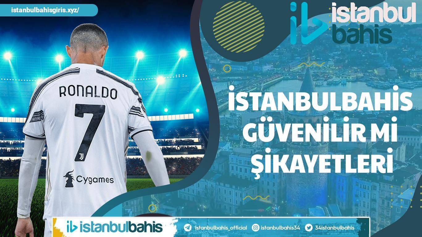 İstanbulbahis Güvenilir Mi Şikayetleri