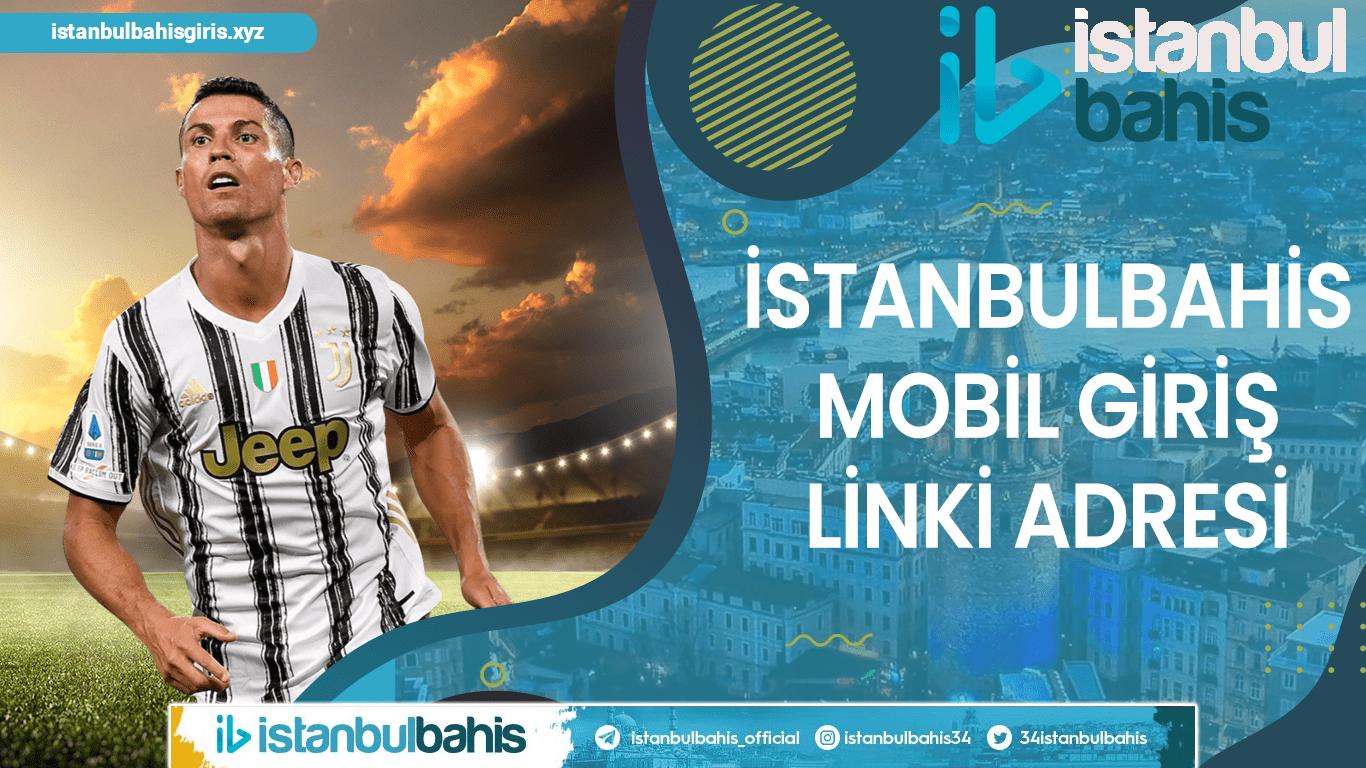 İstanbulbahis Mobil Giriş Linki Adresi Bilgileri