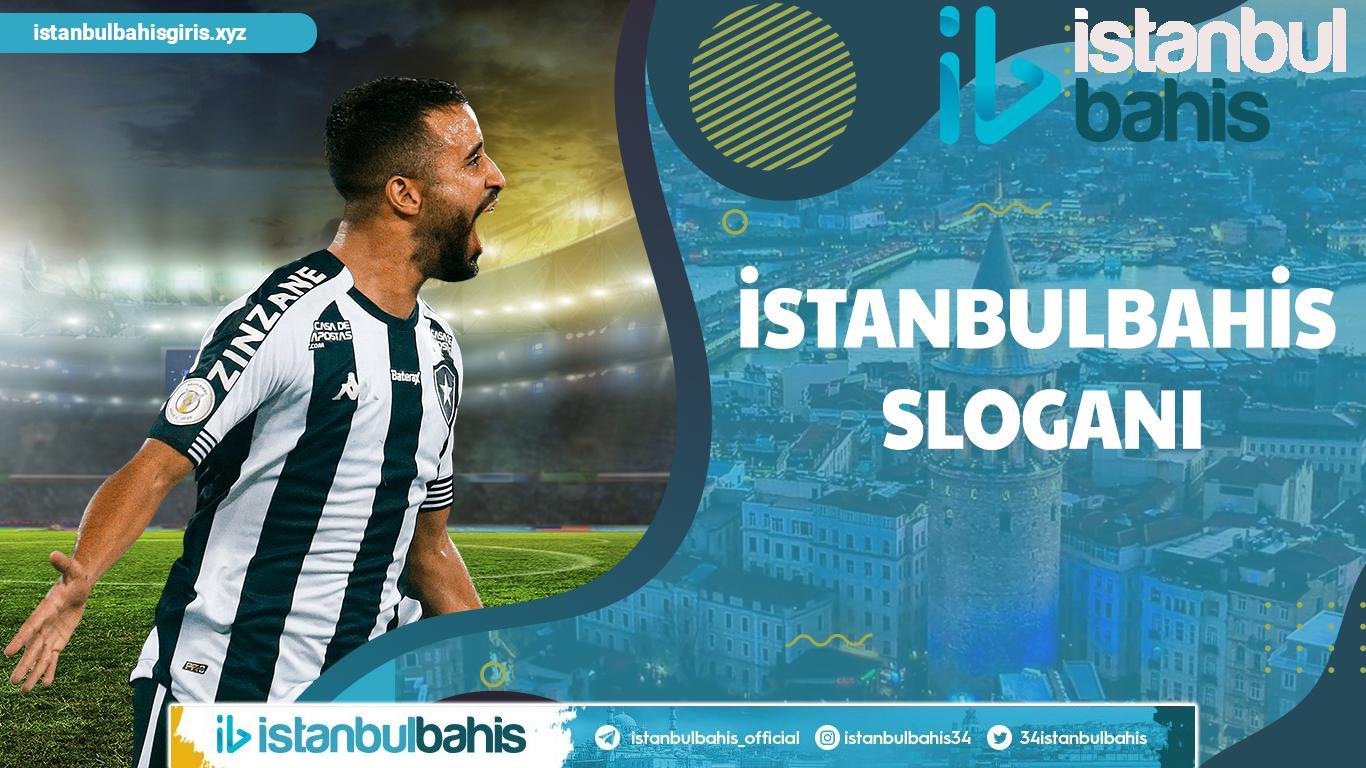 İstanbulbahis Sloganı