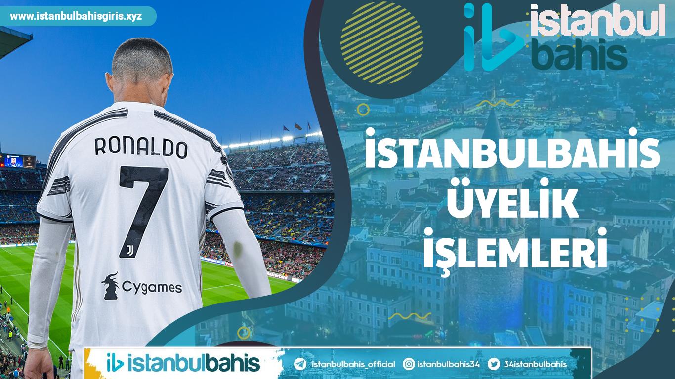 İstanbulbahisÜyelik İşlemleri