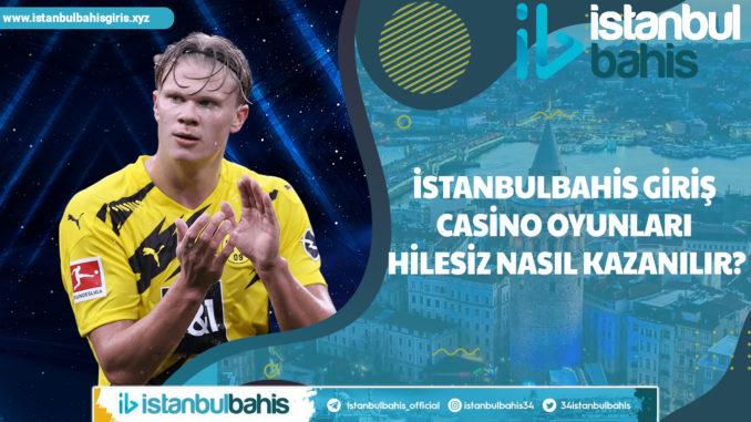 İstanbulbahis Giriş Casino Oyunları Hilesiz Nasıl Kazanılır