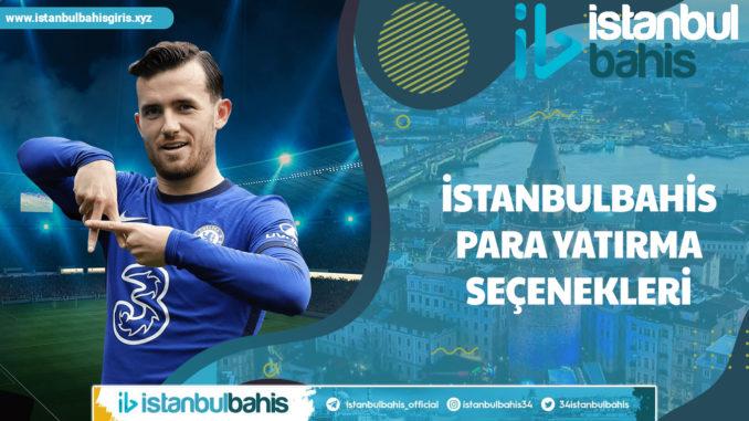 İstanbulbahis Para Yatırma Seçenekleri