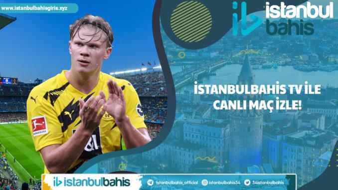 İstanbulbahis TV ile Canlı Maç İzle