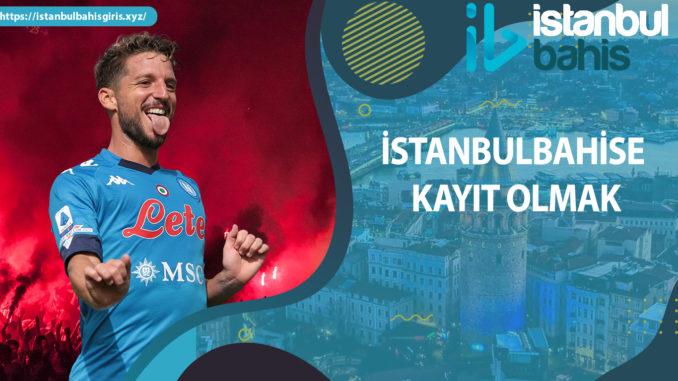 İstanbulbahise Kayıt olmak